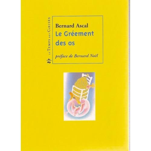 Bernard ASCAL / GRÉEMENT DES OS