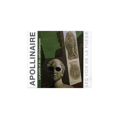 Guillaume APOLLINAIRE Les voix de la poésie