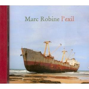 MARC ROBINE / L'EXIL