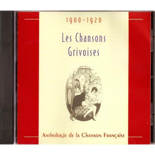 LES CHANSONS GRIVOISES / 1900-1920