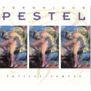 Véronique PESTEL / LAISSER COURRE