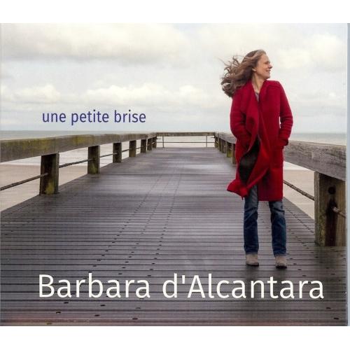 Barbara d'ALCANTARA / UNE PETITE BRISE