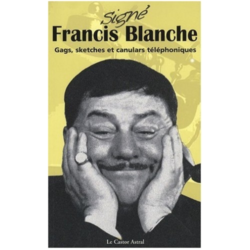 Francis BLANCHE / SIGNÉ FRANCIS BLANCHE