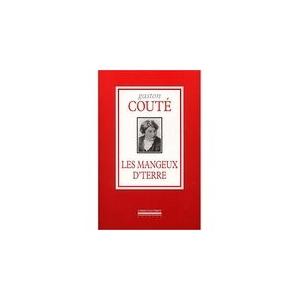 Gaston COUTÉ / LES MANGEUX D'TERRE