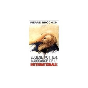 Eugène POTTIER / NAISSANCE DE L'INTERNATIONALE