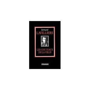 Bernard LAVILLIERS / LES COUTEAUX DE LA VILLE