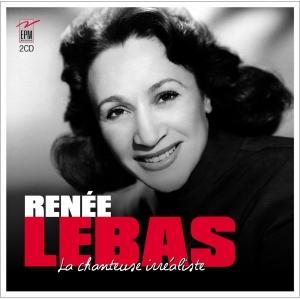 Renée LEBAS / LA CHANTEUSE IRRÉALISTE