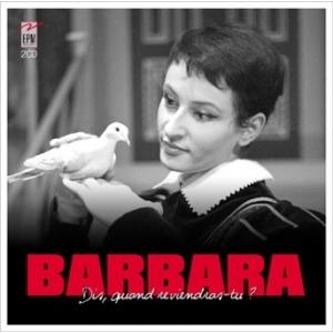 BARBARA / DIS QUAND REVIENDRAS-TU ?