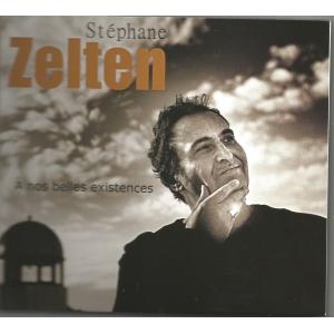 Stéphane ZELTEN / À NOS BELLES EXISTENCES