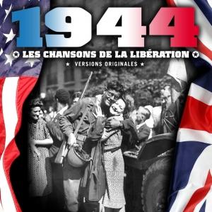 1944 / LES CHANSONS DE LA LIBÉRATION