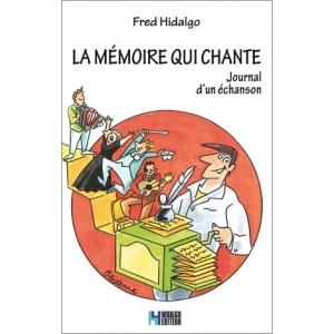 Fred HIDALGO / LA MÉMOIRE QUI CHANTE