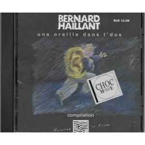 Bernard HAILLANT / UNE OREILLE DANS L'DOS