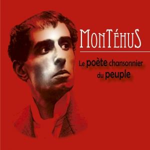 MONTÉHUS L LE CHANSONNIER DU PEUPLE
