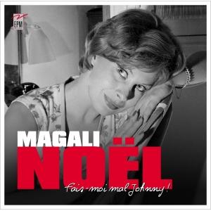 Magali NOËL / FAIS-MOI MAL JOHNNY