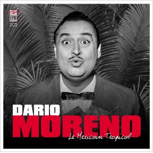 Dario MORENO / LE MEXICAIN TROPICAL