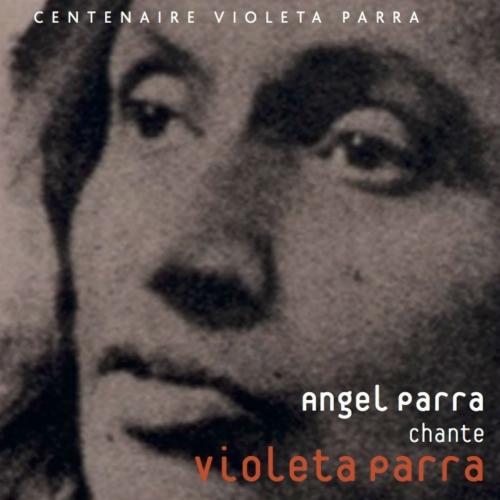 Angel PARRA / CHANTE Violeta PARRA