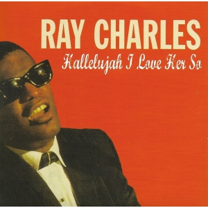 Ray CHARLES HALLELUJAH I LOVE HER SO