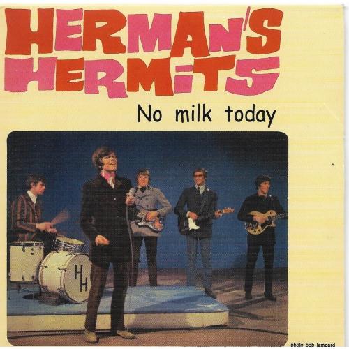 HERMAN'S HERMITS / NO MILK TODAY