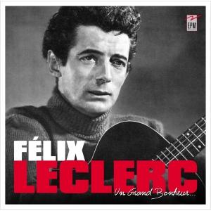 Felix LECLERC / UN GRAND BONHEUR