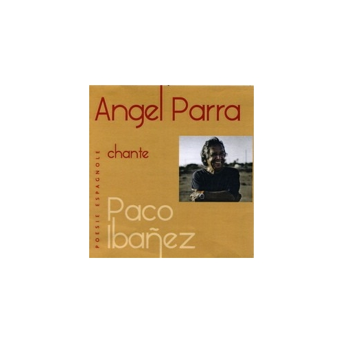 Angel PARRA / Paco IBAÑEZ