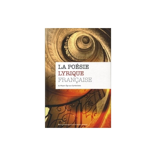 LA POÉSIE LYRIQUE FRANÇAISE ANTHOLOGIE