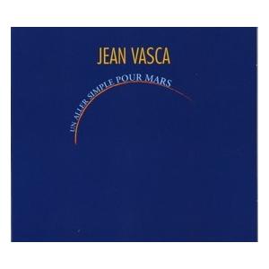 JEAN VASCA / UN ALLER SIMPLE POUR MARS