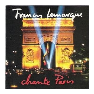 FRANCIS LEMARQUE CHANTE PARIS