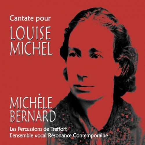 MICHÈLE BERNARD / CANTATE POUR LOUISE MICHEL