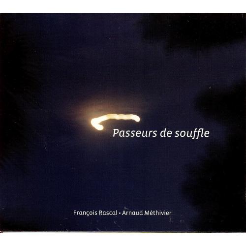 François RASCAL / PASSEURS DE SOUFFLE