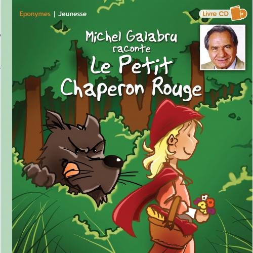 Michel GALABRU / LE PETIT CHAPERON ROUGE