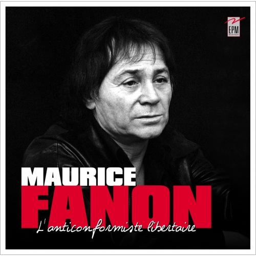 Maurice FANON / L'ANTICONFORMISTE LIBERTAIRE
