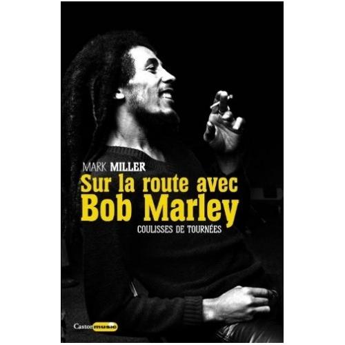 Bob MARLEY / SUR LA ROUTE...
