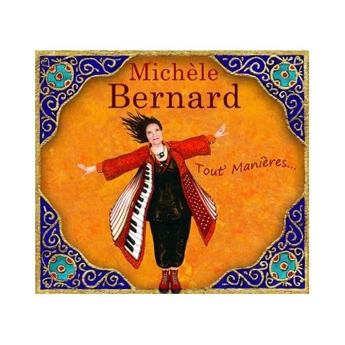 Michèle BERNARD / TOUT' MANIÈRES...