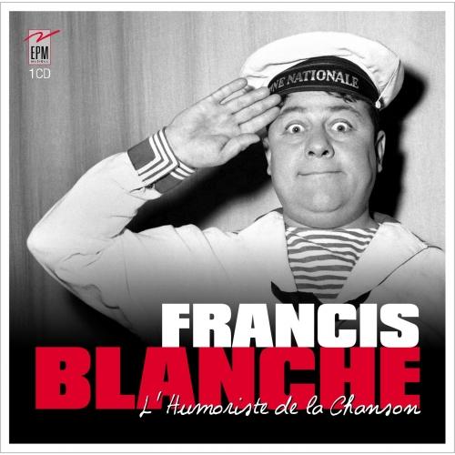 Francis BLANCHE / L'HUMORISTE DE LA CHANSON