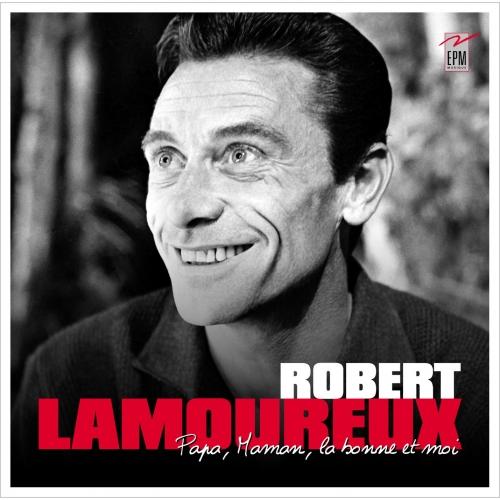 ROBERT LAMOUREUX / PAPA LA BONNE ET MOI