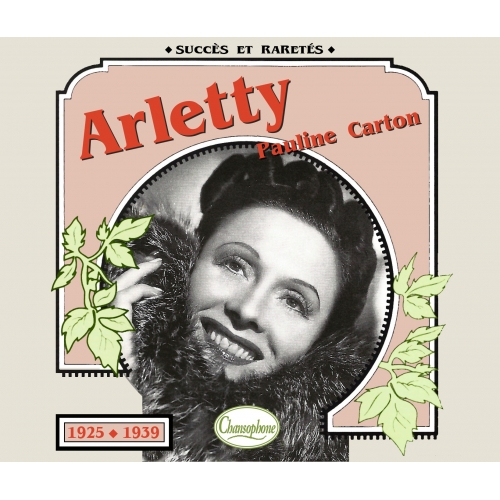 ARLETTY & Pauline CARTON / 1925 - 1939