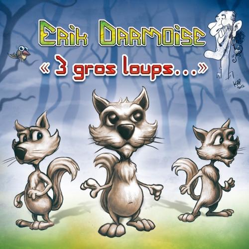 Erik DARMOISE / 3 GROS LOUPS