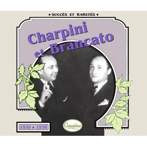 CHARPINI et BRANCATO / 1930 - 1938