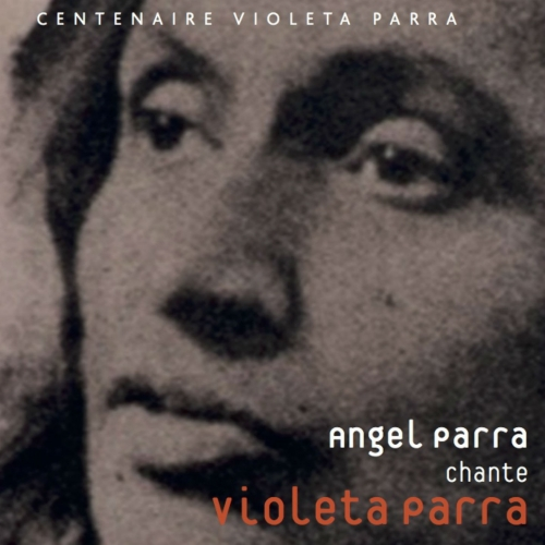 CHILI / Angel PARRA / CHANTE Violeta PARRA