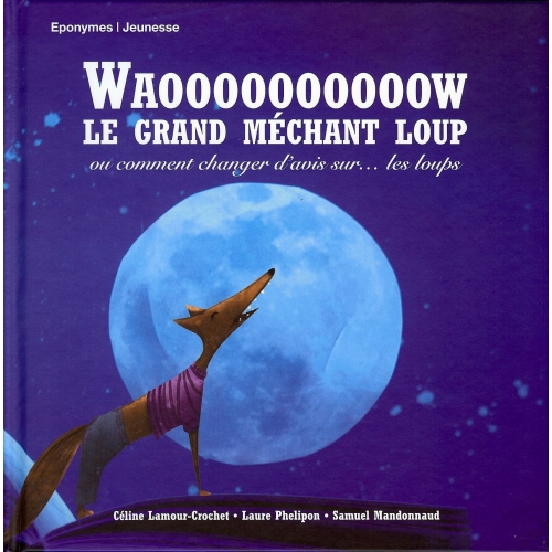 LE GRAND MÉCHANT LOUP / WAOOOOOW