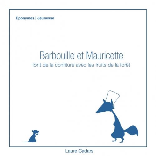BARBOUILLE ET MAURICETTE FONT DE LA CONFITURE