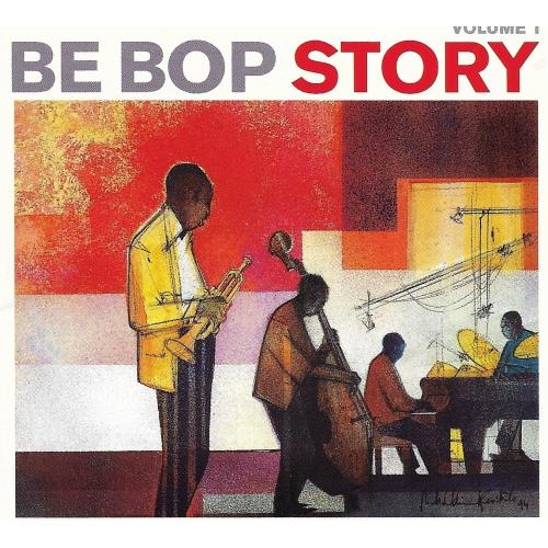 BE BOP STORY / VOLUME 1