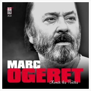 Marc OGERET / CHANTE LES POÈTES