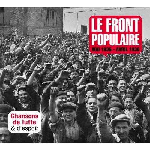 LE FRONT POPULAIRE / CHANSONS DE LUTTE ET D'ESPOIR