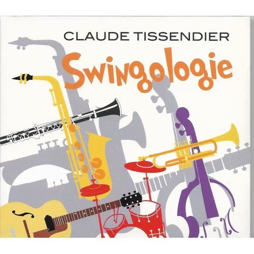Claude TISSENDIER / SWINGOLOGIE