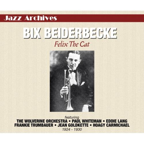Bix BEIDERBECK / FELIX LE CAT