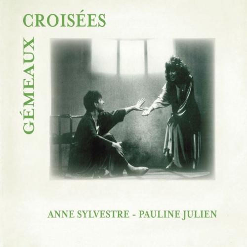Anne SYLVESTRE & Pauline JULIEN / GÉMEAUX CROISÉES