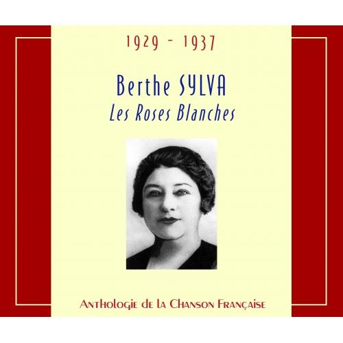 Berthe SYLVA / LES ROSES BLANCHES