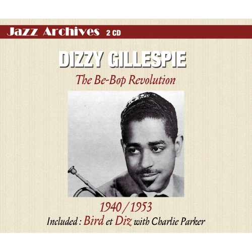 Dizzy GILLESPIE / THE BE-BOP REVOLUTION