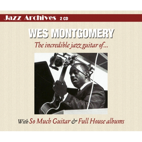 Wes MONTGOMERY / THE INCREDIBLE GUITAR OF...